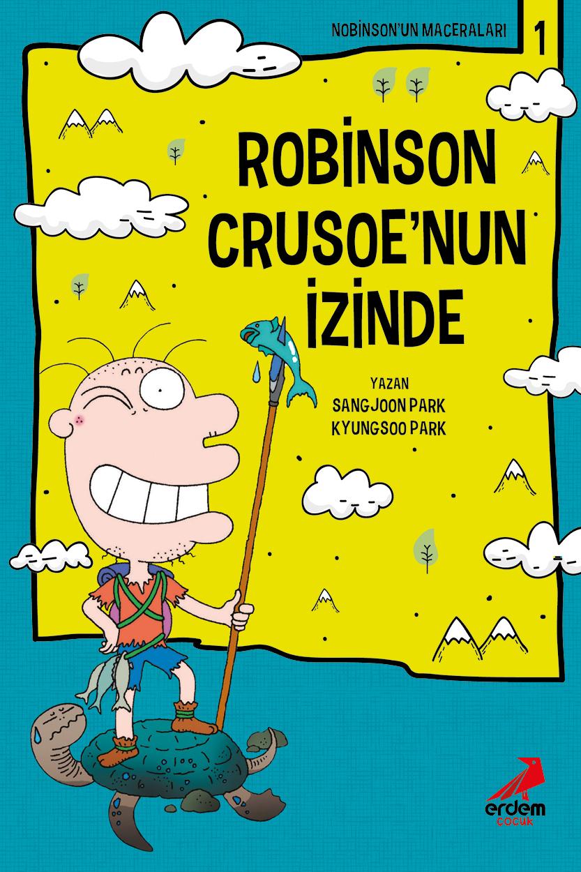 Nobinson'un Maceraları 1: Robinson Crusoe'un İzinde