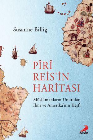 Piri Reis'in Haritası, Müslümanların Unutulan İlmi ve Amerika'nın Keşfi