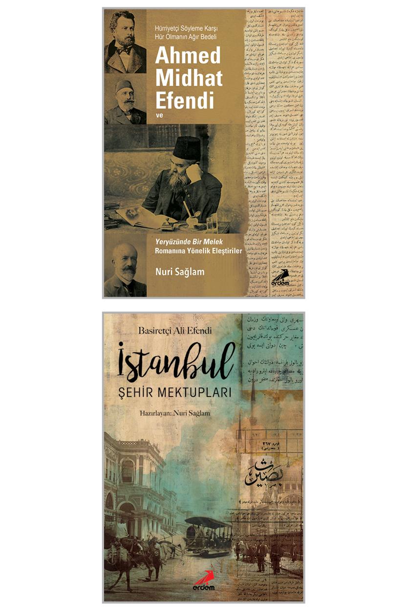 Nuri Sağlam Kitapları; İstanbul Şehir Mektupları – Ahmed Midhad Efendi Ve Yeryüzünde Bir Melek Romanına Yönelik Eleştiri