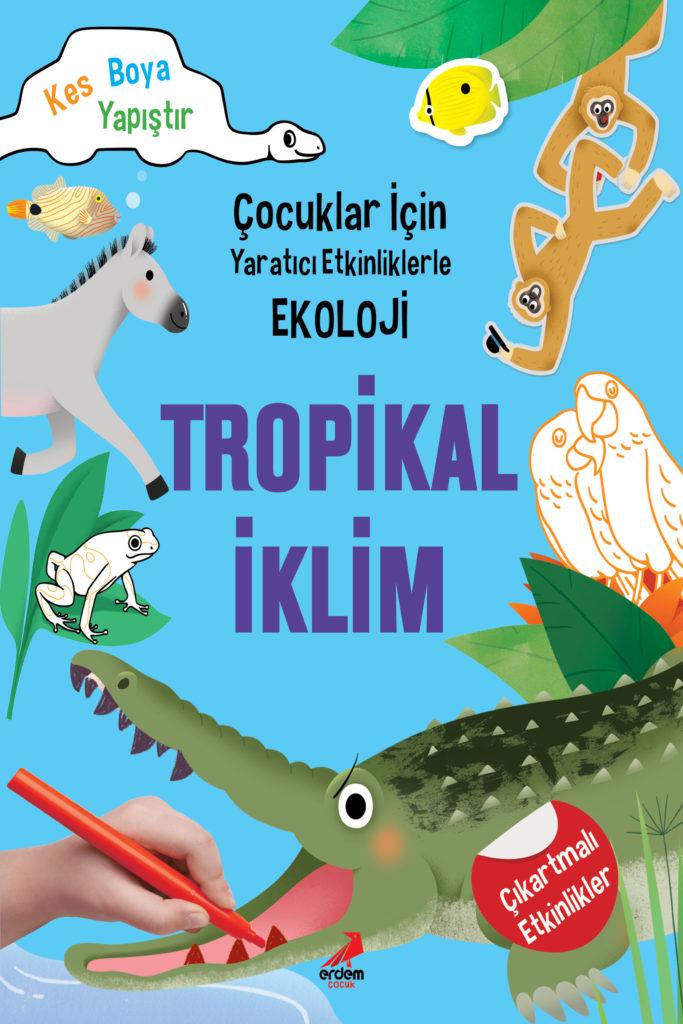 Çocuklar İçin Yaratıcı Etkinliklerle Ekoloji – Tropikal İklim
