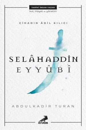 Cihadın Adil Kılıcı Selahaddin Eyyubi