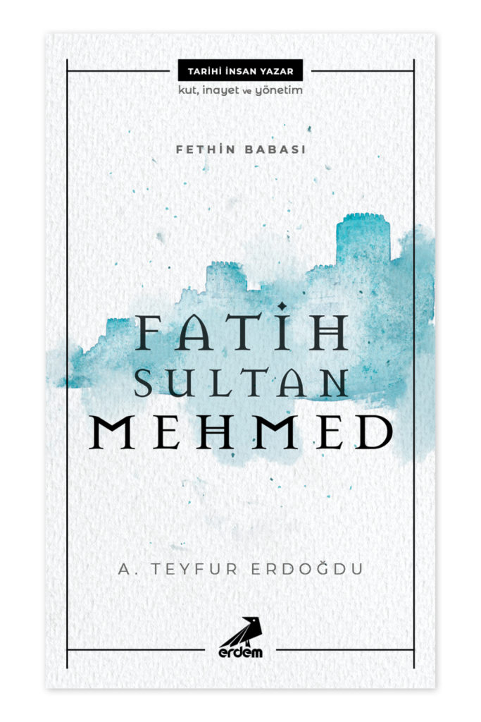 Fethin Babası Fatih Sultan Mehmet